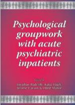 Psychological groupwork with acute psychiatric inpatients book cover
